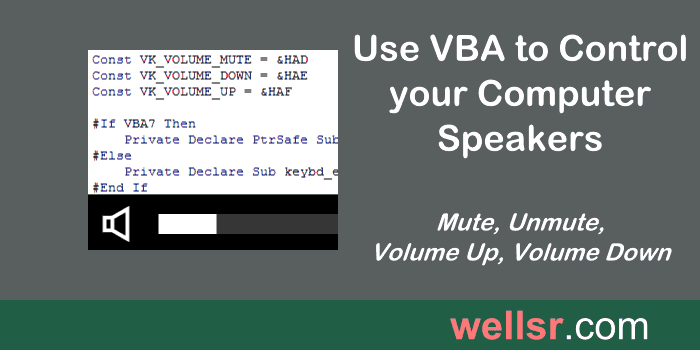 Use VBA to Mute, Unmute, Volume Up and Volume Down