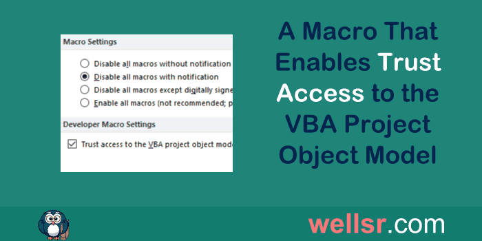 Macro to Enable Trust Access to the VBA Project Object Model