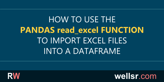 Python Pandas read_excel to Import Excel File Into DataFrame