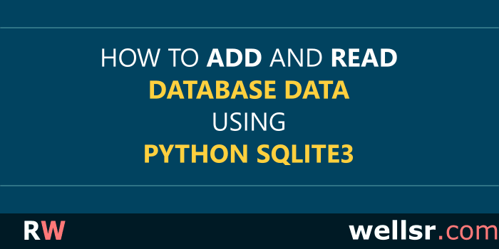 How to Add and Read Database Data with Python sqlite3