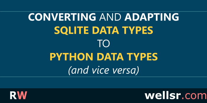 Adapting and Converting SQLite Data Types for Python