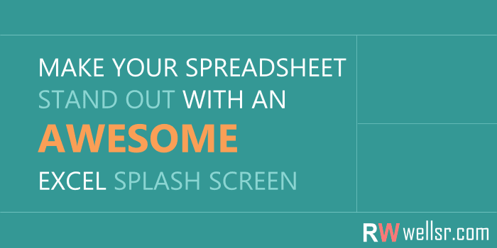 Create an Awesome Excel Splash Screen For Your Spreadsheet