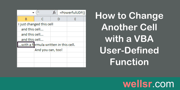 How to Change Another Cell with a VBA Function - wellsr.com