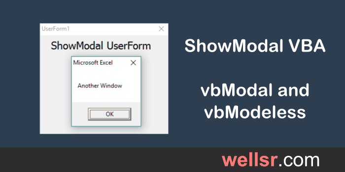 ShowModal VBA vbModal and vbModeless - wellsr com