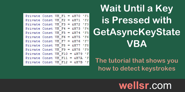 Wait Until a Key is Pressed with GetAsyncKeyState VBA - wellsr com