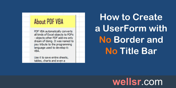 Remove Window Border Title Bar around UserForm with VBA