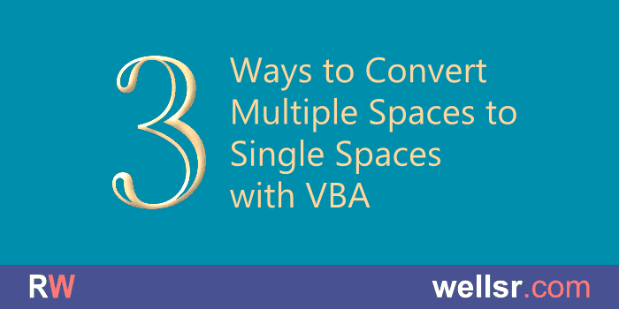3 Ways to Remove Multiple Spaces in a String with VBA