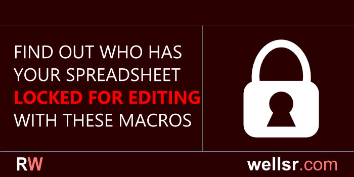 Find out who has Excel file locked for editing - wellsr com