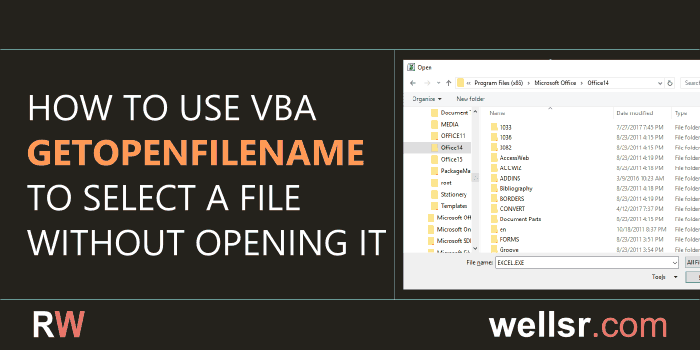 Get Filename with VBA GetOpenFilename - wellsr com