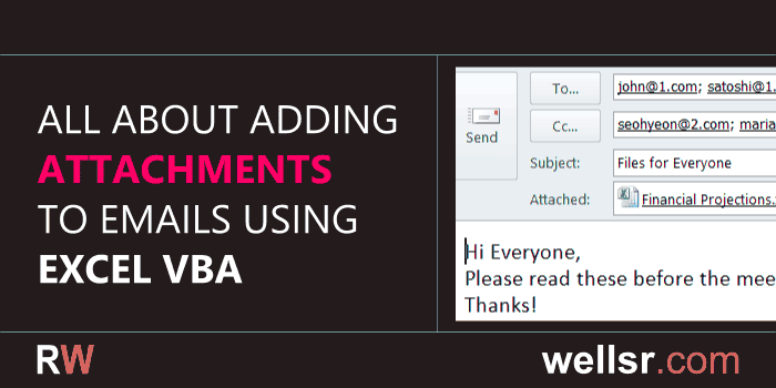 Using Excel VBA to Send Emails with Attachments - wellsr com