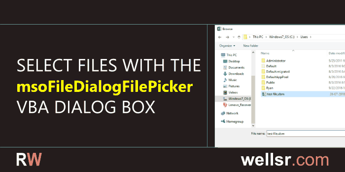 VBA Select Files with msoFileDialogFilePicker - wellsr com