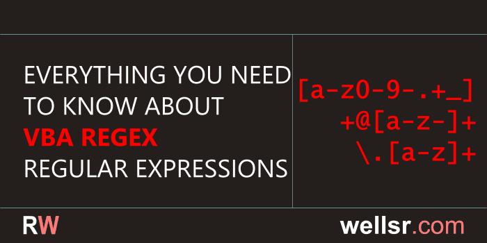 VBA Regex Regular Expressions Guide - wellsr com