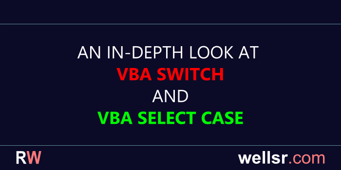 VBA Switch and VBA Select Case - wellsr com