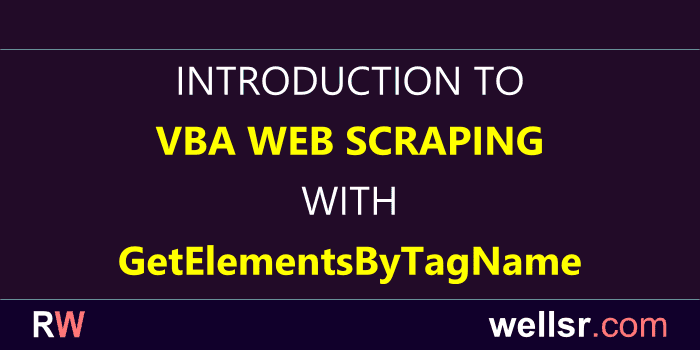 VBA Web Scraping with GetElementsByTagName - wellsr com