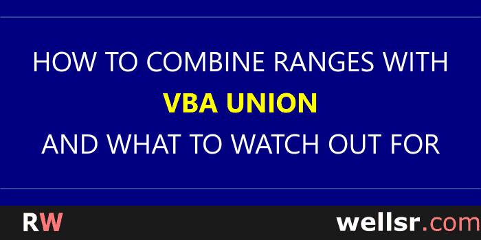 Use VBA Union to Combine Ranges - wellsr com