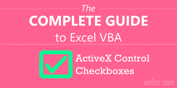 The Complete Guide to Excel VBA ActiveX Checkboxes