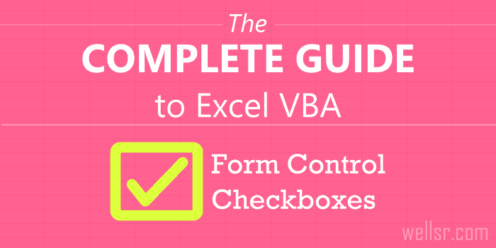 The Complete Guide to Excel VBA Form Control Checkboxes