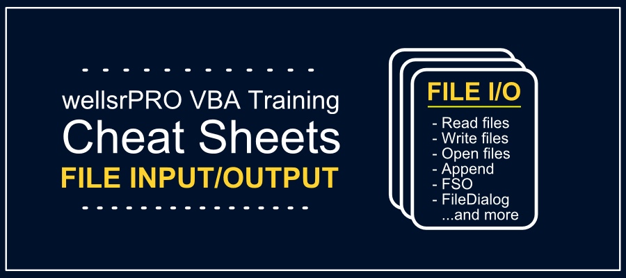 VBA File I/O Cheat Sheet - wellsr com